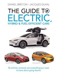 the guide to electric hybrid u0026 fuel efficient cars book by