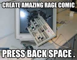 How To Create A Meme Comic - create amazing rage comic press back space computer rage