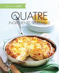 collection marabout cuisine amazon fr quatre ingrédients seulement collectif livres