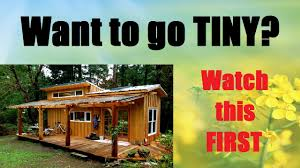 want to build a house want to build a tiny house watch this first youtube