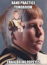 Band Practice Meme - band practice tomorrow craig bring popeyes ptsd clarinet boy