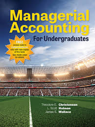 managerial accounting for undergraduates 1e mybusinesscourse