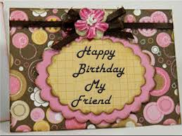 happy birthday cards for best friend birthday wishes e cards