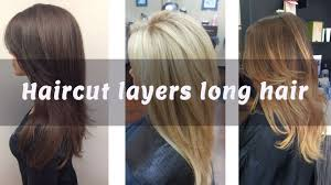 haircut layers long hair layered hair youtube
