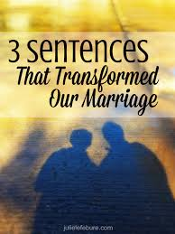 3 sentences that transformed our marriage julie lefebure