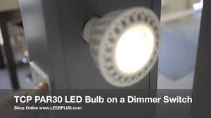 tcp par30 led light bulb used with a dimmer switch youtube