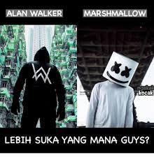 Alan Meme - alan walker marshmallow kocak lebih suka yang mana guys meme on