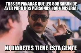 Meme Diabetes - diabetes empanadas weknowmemes generator