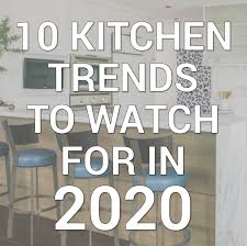 what colours are trending for kitchens 10 kitchen trends that you will see take in 2020