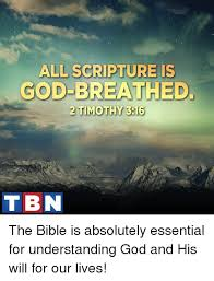 Scripture Memes - all scripture is god breathed 2 timothy 316 tibn the bible is
