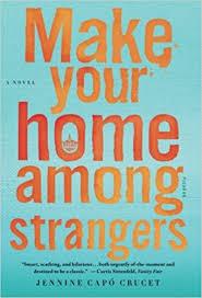 make your home make your home among strangers a novel jennine capó crucet