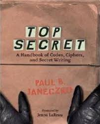 top secret a handbook of codes ciphers and secret handwriting