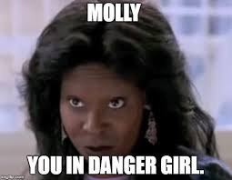 Meme Molly - image tagged in whoopi goldberg imgflip
