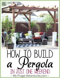How To Build A Wooden Pergola by Best 25 Deck Pergola Ideas On Pinterest Deck With Pergola