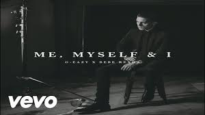 My Girl Aint Allowed Meme - the meaning behind the lyrics me myself and i by g eazy and