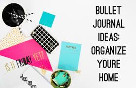 Journal Decorating Ideas by Bullet Journal Ideas Home Organization Diycandy Com