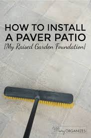laying a paver patio how to install a paver patio the foundation of my raised garden