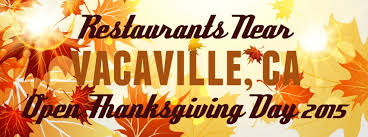 restaurants open thanksgiving 2015 near vacaville ca