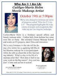 Los Angeles Makeup Schools Who Am I I Am La Caitlyn Marie Helm Movie Makeup Artist Tickets