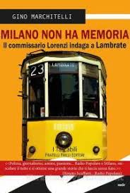 libreria lambrate non ha memoria il commissario lorenzi indaga a lambrate
