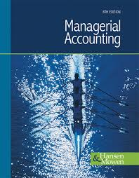 managerial accounting 8th edition by hansen and mowen authorstream