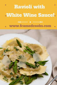 Laura In The Kitchen Pasta Ravioli With White Wine Butter Sauce Framed Cooks