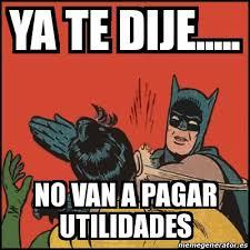 imagenes de utilidades memes meme batman slaps robin ya te dije no van a pagar utilidades