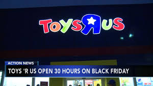 toys r us stores to open for 30 on black friday 6abc