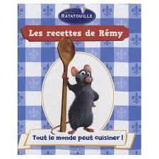 cuisiner la ratatouille les recettes de rémy tome 1 tout le monde peut cuisiner de