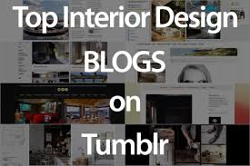 Home Decor Interior Design Blogs by Top Interior Design Blogs On Luxury Accommodations