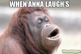 Anna Meme - when anna laugh s meme monkey ooh 60300 memeshappen