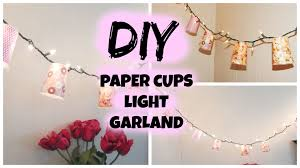 diy home decor paper cups light garland youtube