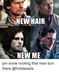 Jon Snow Memes - fbcomi ncwemmy new hair new me jon snow rocking that man bun there