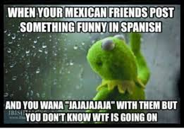 Spanish Word Of The Day Meme - 25 best memes about mexican word of the day and spanish