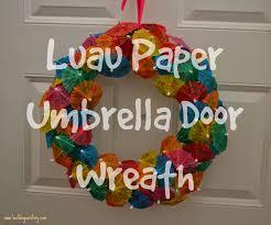 paper umbrella luau door wreath diy building our story