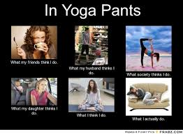 What I Do Meme Generator - yoga pants meme generator berry blog