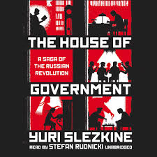 the house of government a saga of the russian revolution yuri