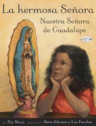 beautiful in spanish the beautiful lady our lady of guadalupe pat mora