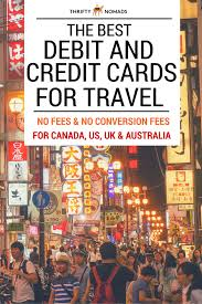 The best travel credit and debit cards to use overseas updated
