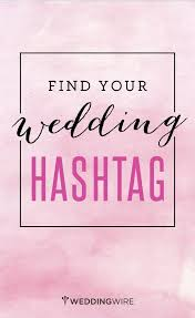 wedding wishes hashtags you ve never seen a wedding hashtag generator like this one sign