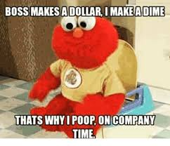 Meme Poop - 25 best memes about pooping on company time pooping on company