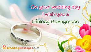 wedding wishes on wedding day on your wedding day i wish you a lifelong honeymoon