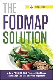 fodmap solution a low fodmap diet plan and cookbook to manage ibs