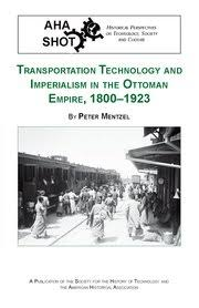 Ottoman Imperialism Transportation Technology And Imperialism In The Ottoman Empire