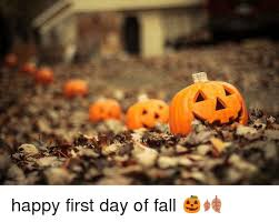 Fall Memes - happy first day of fall fall meme on me me