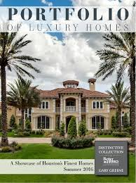 Luxury Homes In Augusta Ga by 2016 Portfolio Of Luxury Homes Houston And The Woodlands Bhgre Ga U2026