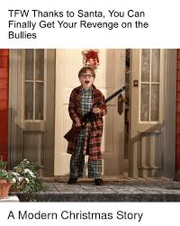 Christmas Story Meme - tfw thanks to santa you can finally get your revenge on the
