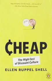 cheap the high cost of discount culture ellen ruppel shell