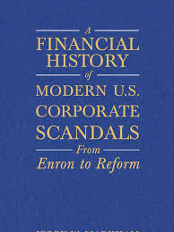 a financial history of modern u s corporate scandals from enron