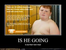 Fat Jokes Meme - is he going very demotivational demotivational posters very